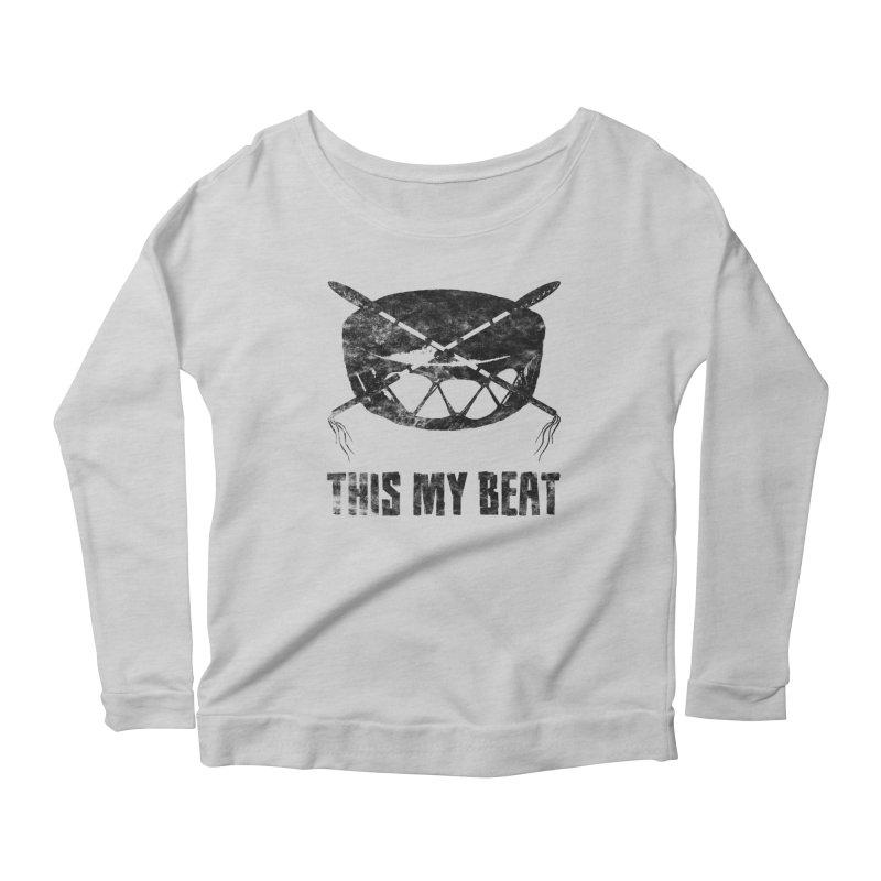 This My Beat #2 Women's Scoop Neck Longsleeve T-Shirt by Shawnee Rising Studios