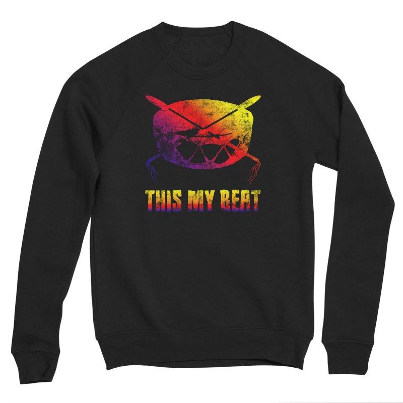This My Beat Men's Sponge Fleece Sweatshirt by Shawnee Rising Studios
