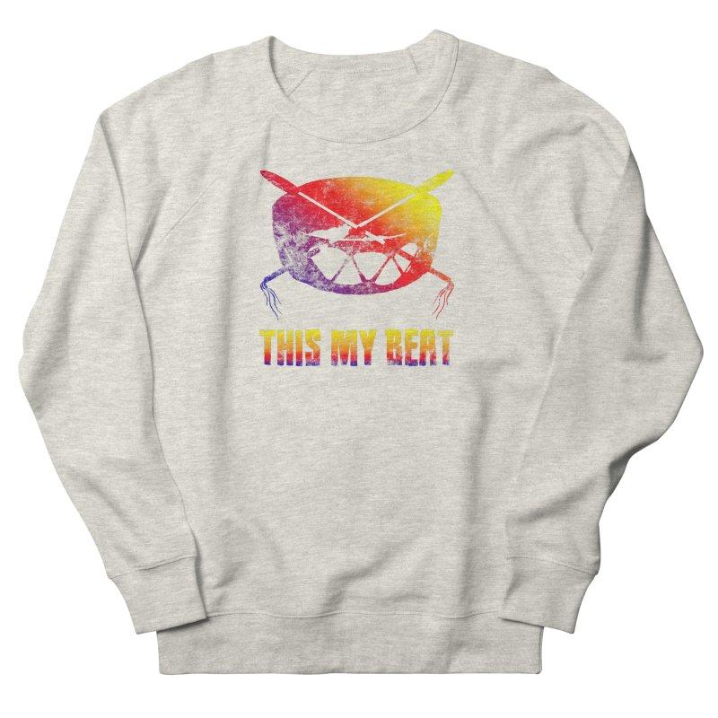 This My Beat Men's French Terry Sweatshirt by Shawnee Rising Studios