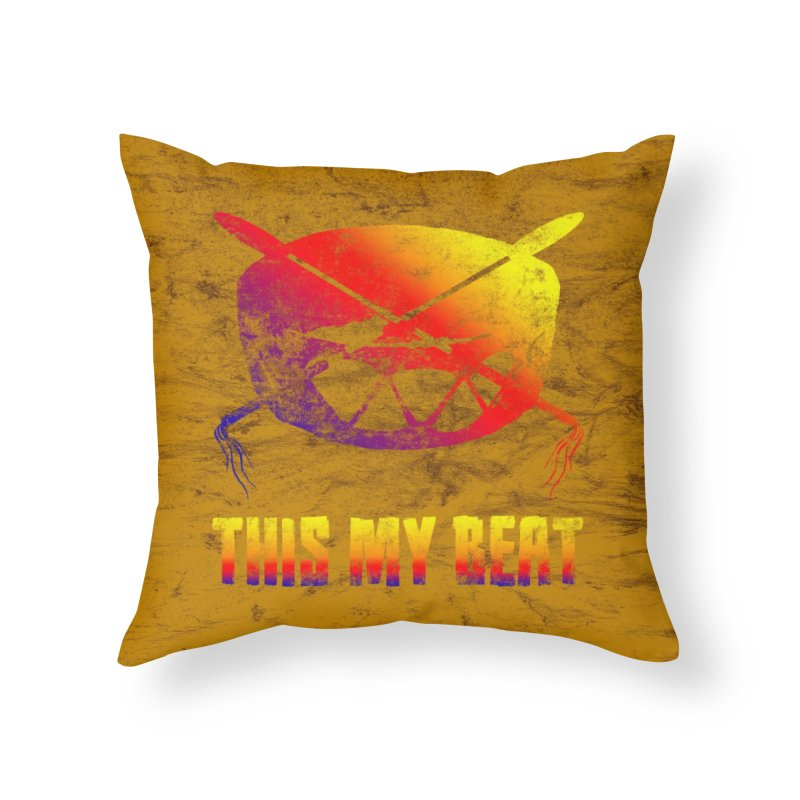 This My Beat Home Throw Pillow by Shawnee Rising Studios