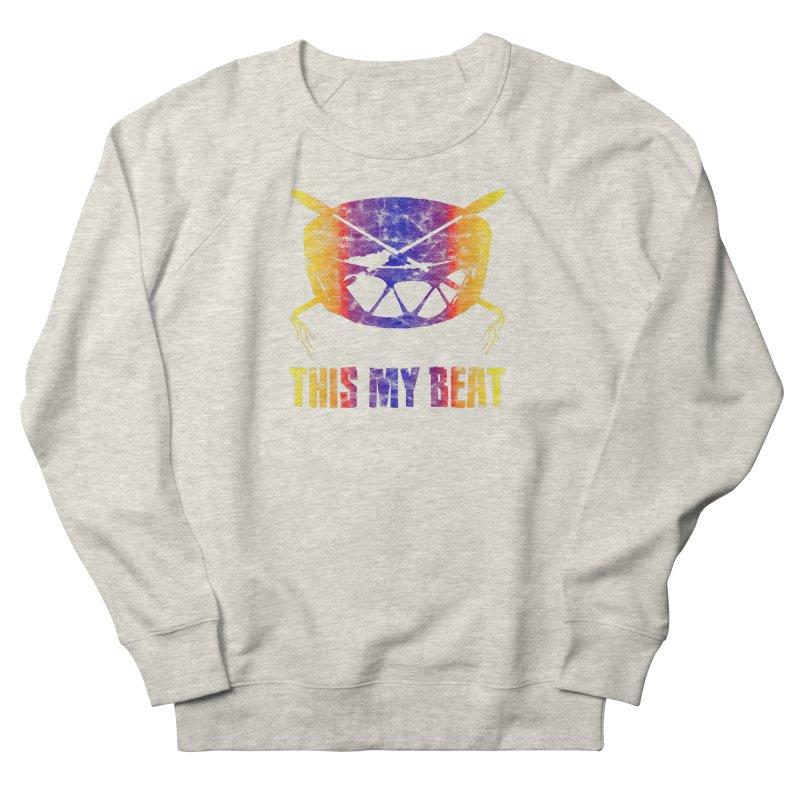 This My Beat #3 Women's French Terry Sweatshirt by Shawnee Rising Studios
