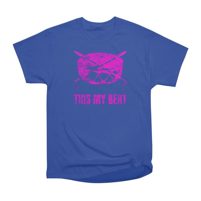 This My Beat #5 Women's Heavyweight Unisex T-Shirt by Shawnee Rising Studios