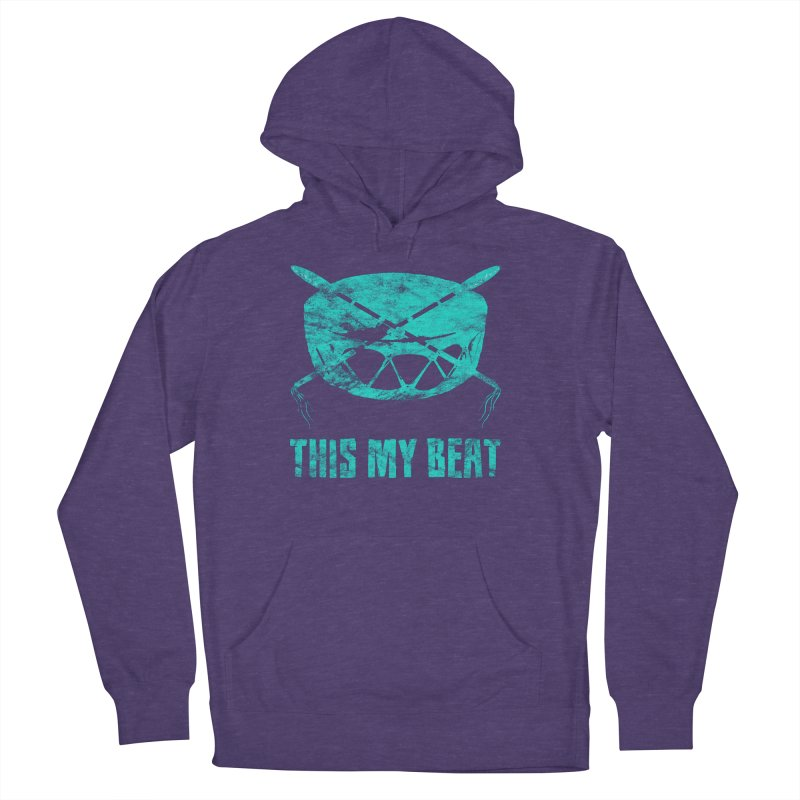 This My Beat #6 Women's French Terry Pullover Hoody by Shawnee Rising Studios