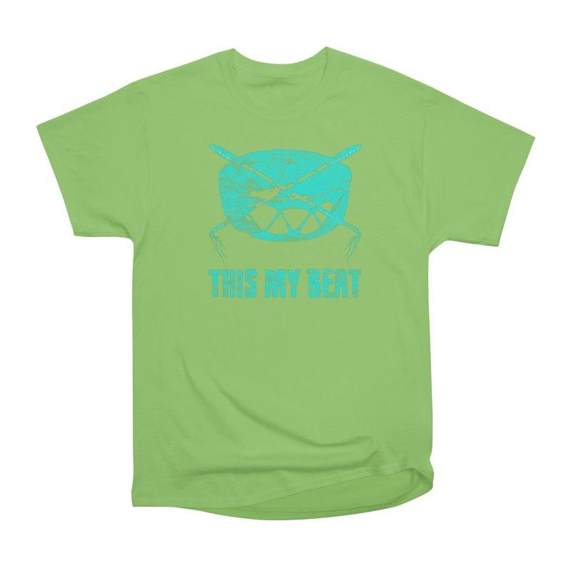 This My Beat #6 Women's Heavyweight Unisex T-Shirt by Shawnee Rising Studios