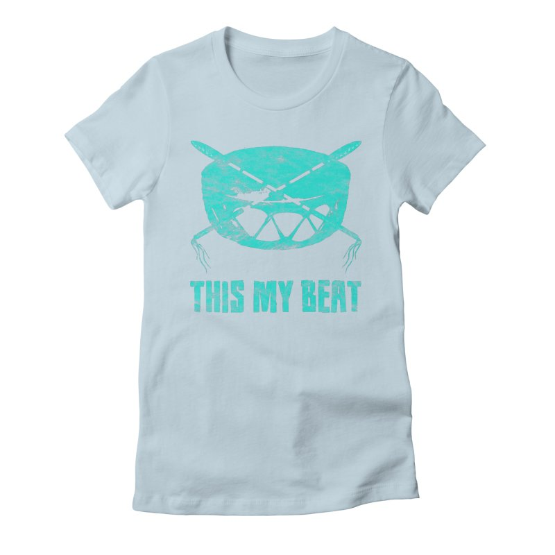This My Beat #6 Women's Fitted T-Shirt by Shawnee Rising Studios