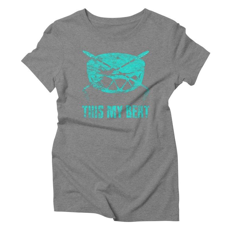 This My Beat #6 Women's Triblend T-Shirt by Shawnee Rising Studios