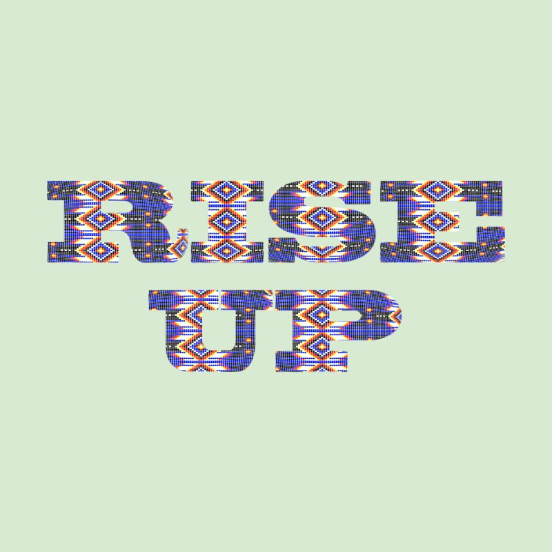 RISE UP by Shawnee Rising Studios