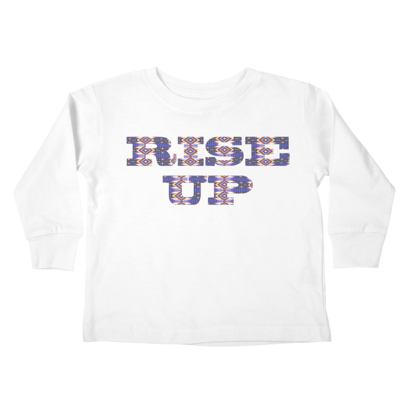 RISE UP Kids Toddler Longsleeve T-Shirt by Shawnee Rising Studios