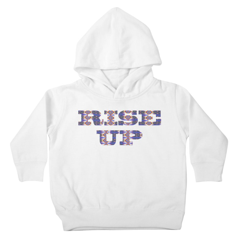 RISE UP Kids Toddler Pullover Hoody by Shawnee Rising Studios