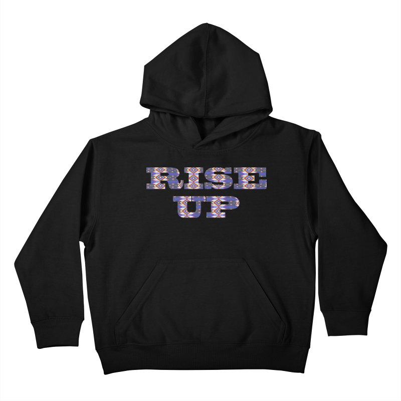 RISE UP Kids Pullover Hoody by Shawnee Rising Studios
