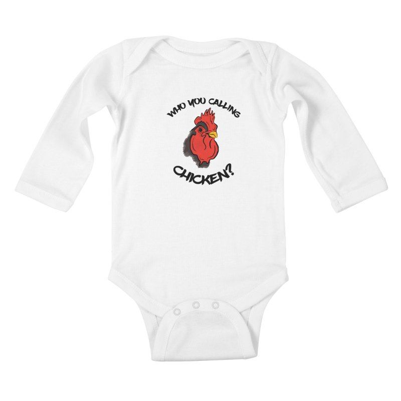 Who You Calling Chicken? Kids Baby Longsleeve Bodysuit by Shelly Still's Artist Shop