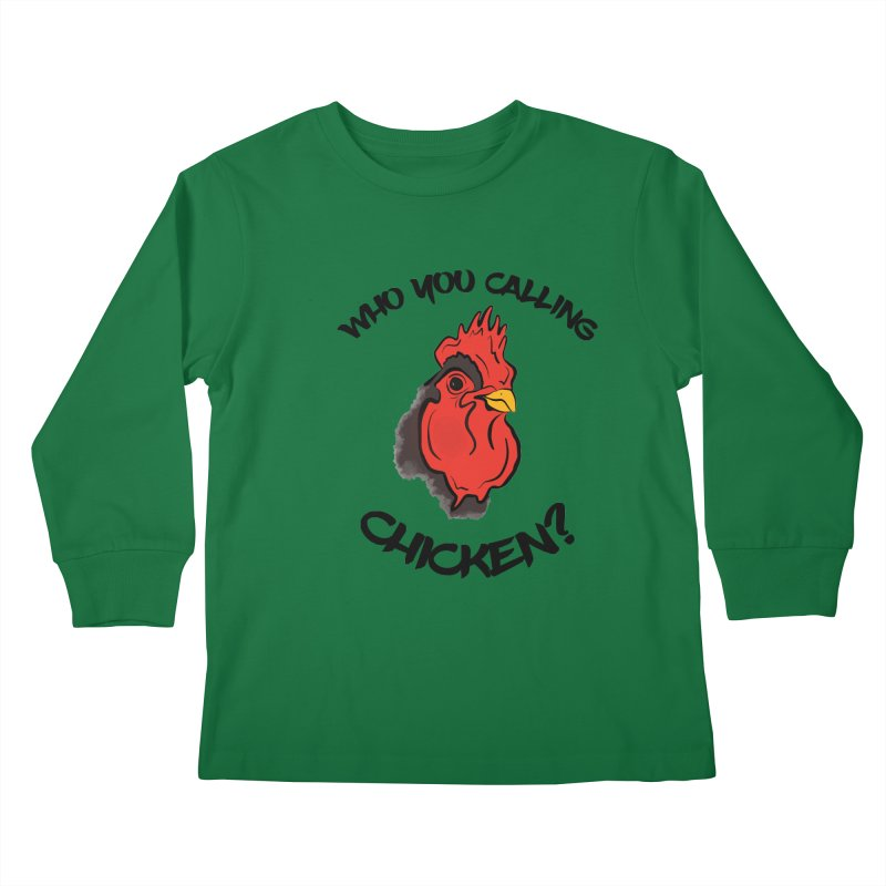 Who You Calling Chicken? Kids Longsleeve T-Shirt by Shelly Still's Artist Shop