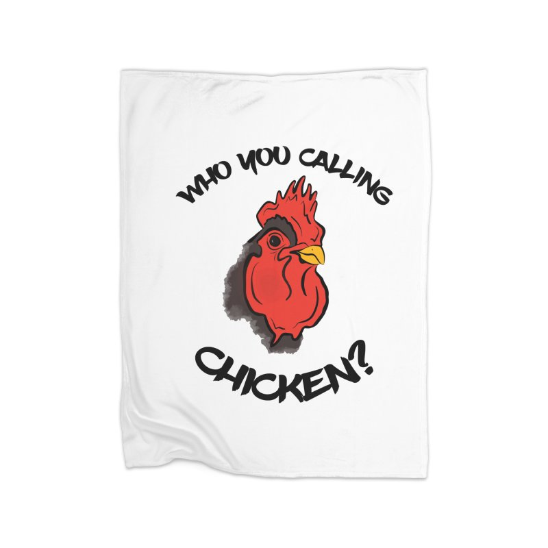 Who You Calling Chicken? Home Blanket by Shelly Still's Artist Shop
