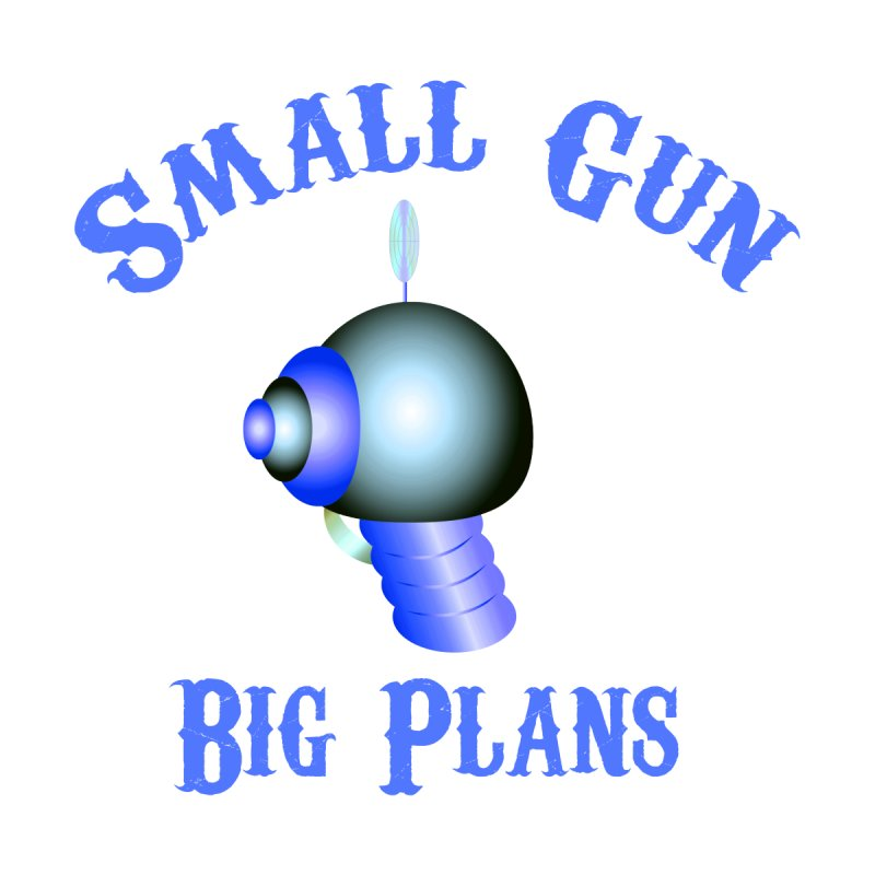 Small Gun, Big Plans by Shelly Still's Artist Shop