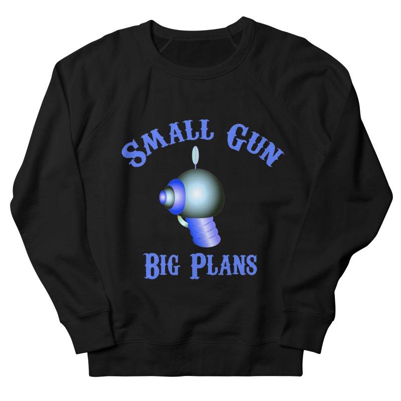 Small Gun, Big Plans Women's Sweatshirt by Shelly Still's Artist Shop