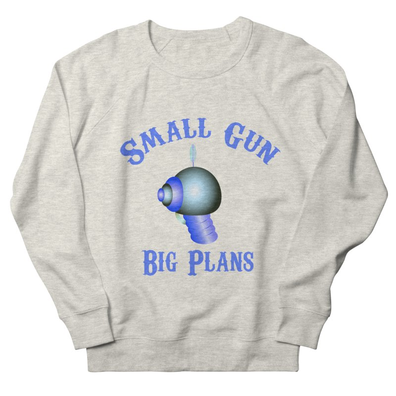 Small Gun, Big Plans Men's Sweatshirt by Shelly Still's Artist Shop