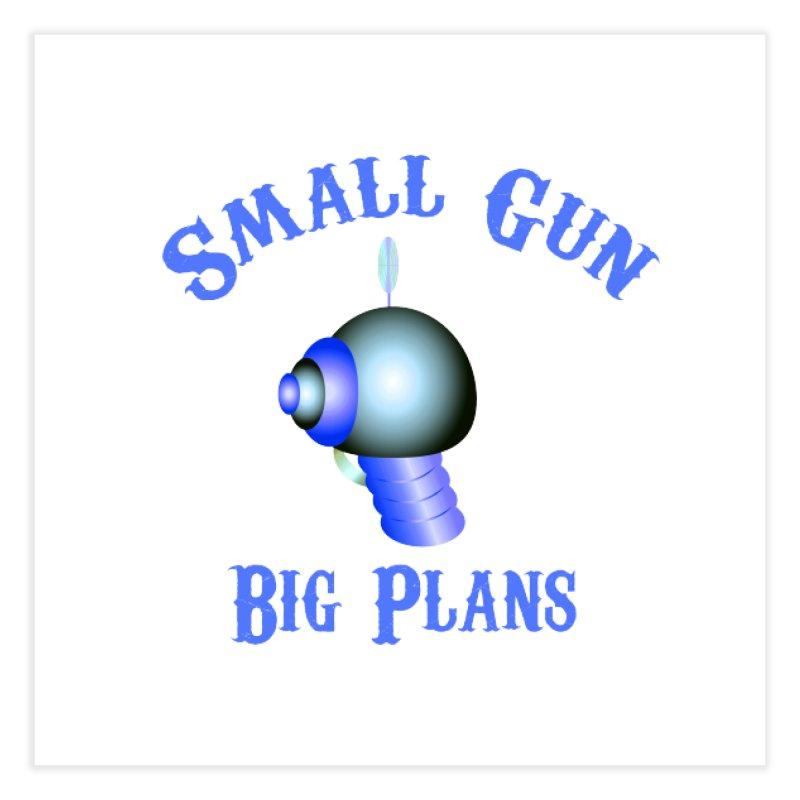 Small Gun, Big Plans Home Fine Art Print by Shelly Still's Artist Shop