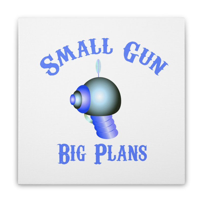 Small Gun, Big Plans Home Stretched Canvas by Shelly Still's Artist Shop