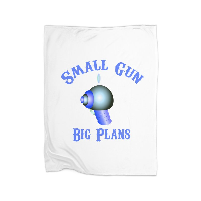 Small Gun, Big Plans Home Blanket by Shelly Still's Artist Shop