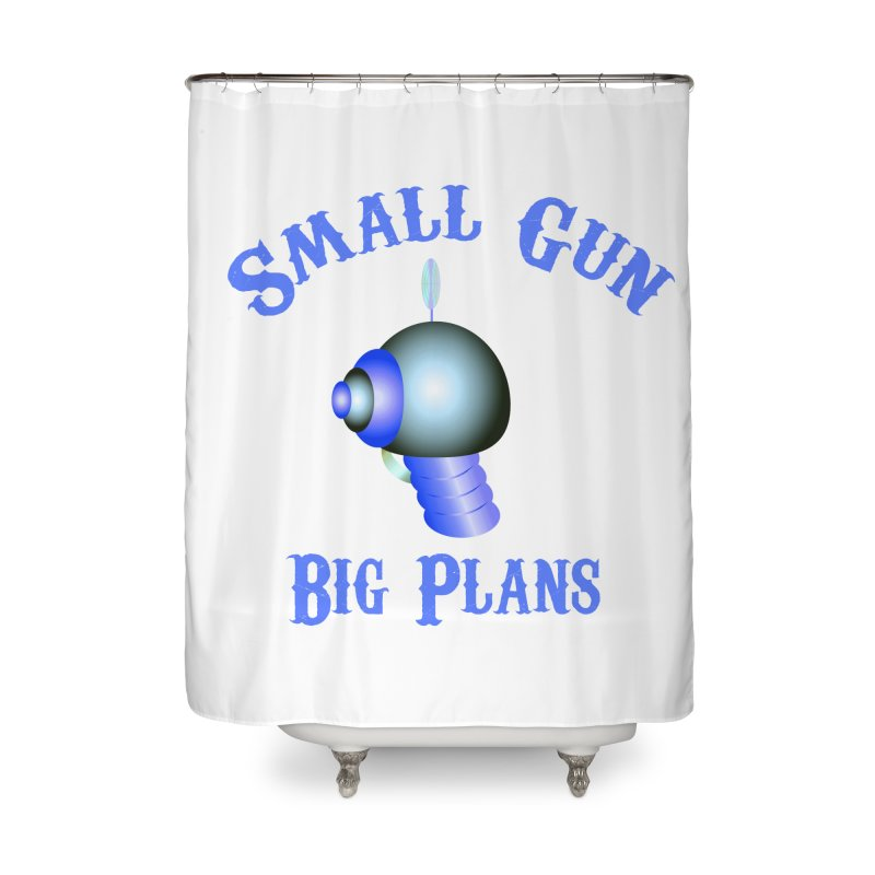 Small Gun, Big Plans Home Shower Curtain by Shelly Still's Artist Shop