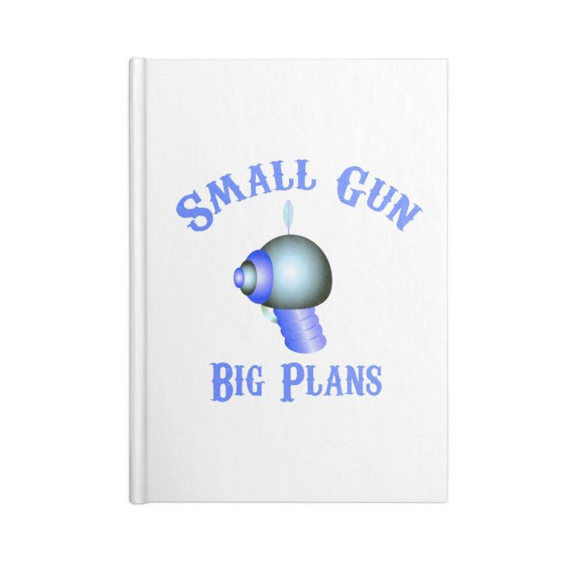 Small Gun, Big Plans Accessories Notebook by Shelly Still's Artist Shop