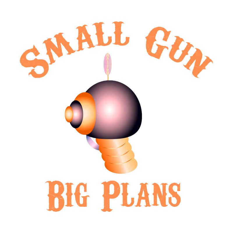 Small Gun Big Plans by Shelly Still's Artist Shop