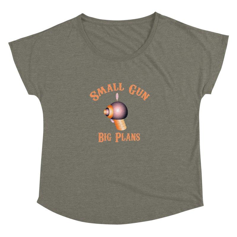 Small Gun Big Plans Women's Dolman by Shelly Still's Artist Shop