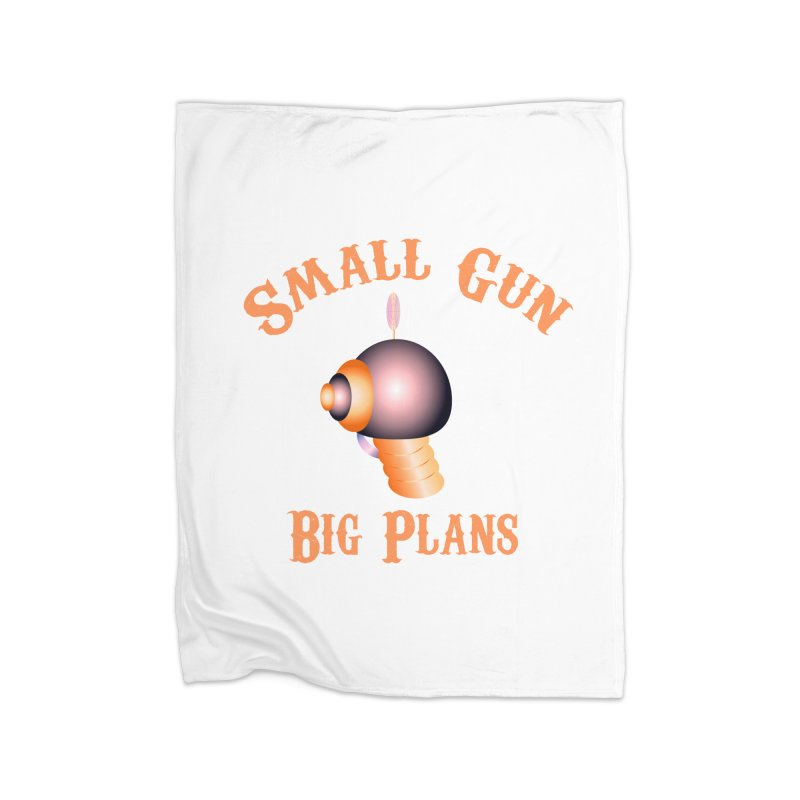 Small Gun Big Plans Home Blanket by Shelly Still's Artist Shop