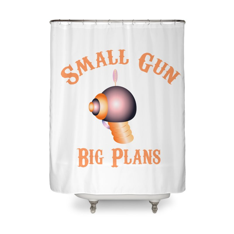Small Gun Big Plans Home Shower Curtain by Shelly Still's Artist Shop