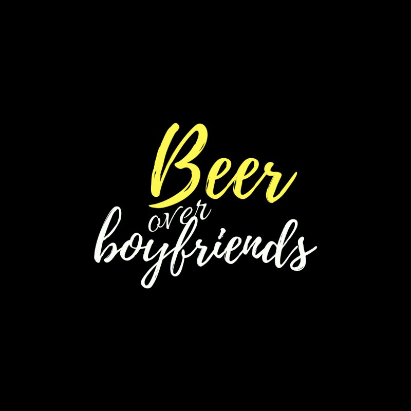 Beer Over Boyfriends by She's Crafty Podcast
