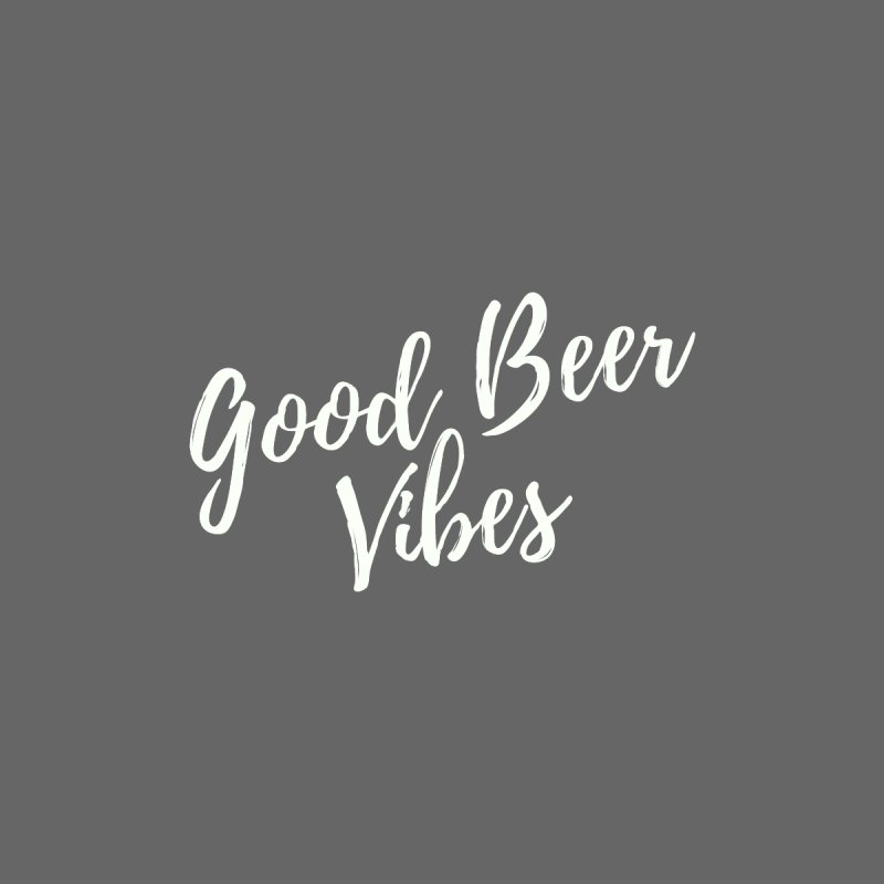 Good Beer Vibes  by She's Crafty Podcast