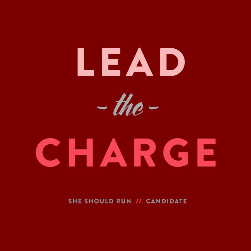 Lead the Charge Women's T-Shirt by She Should Run Swag Shop