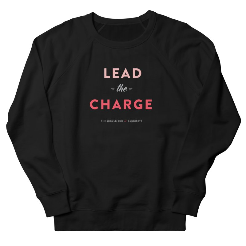 Lead the Charge Women's French Terry Sweatshirt by She Should Run Swag Shop