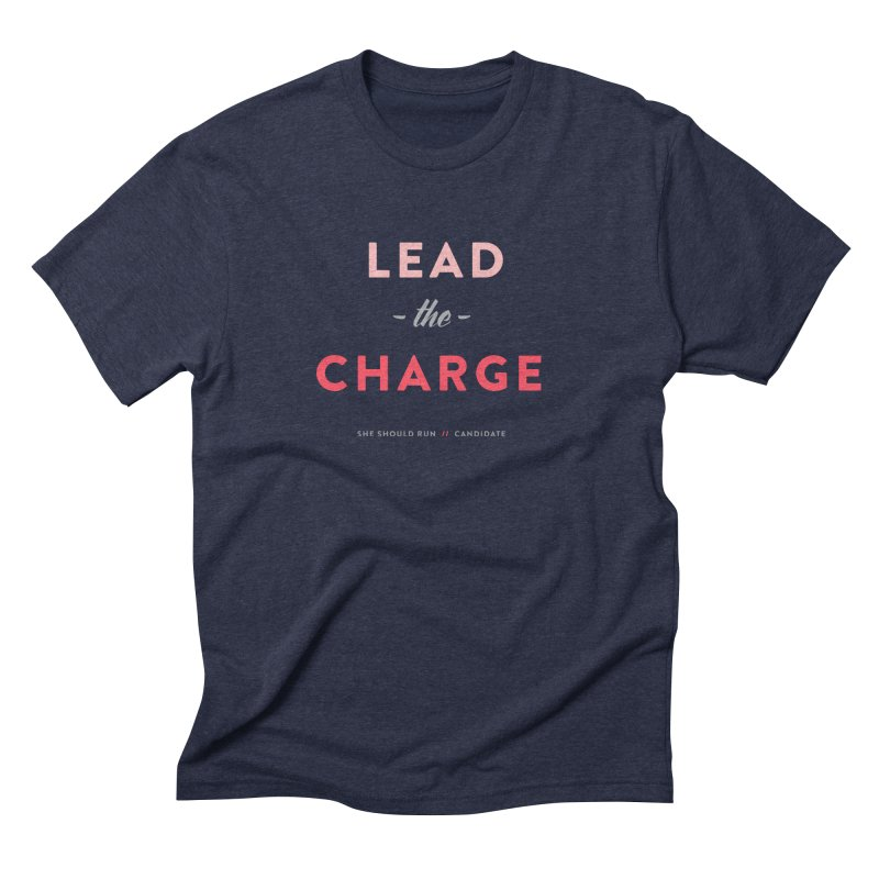 Lead the Charge Men's Triblend T-Shirt by She Should Run Swag Shop