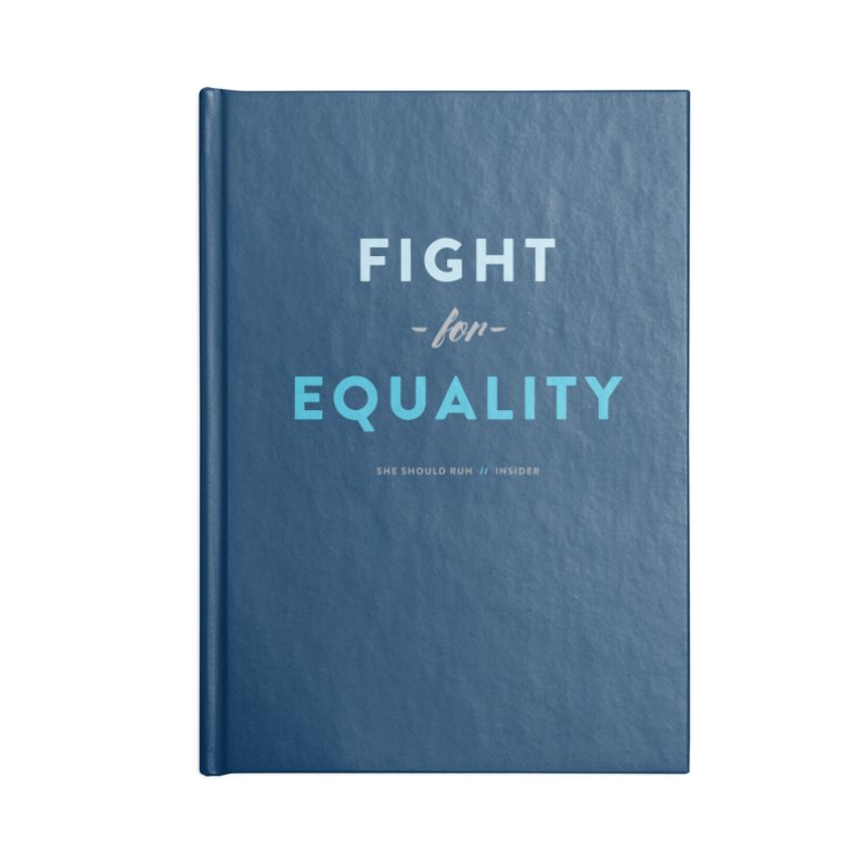 Fight for Equality Accessories Lined Journal Notebook by She Should Run Swag Shop