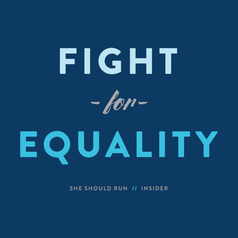 Fight for Equality Women's Sweatshirt by She Should Run Swag Shop