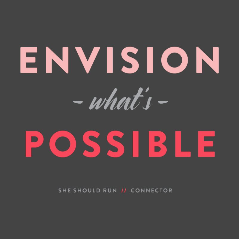 Envision What's Possible Women's T-Shirt by She Should Run Swag Shop