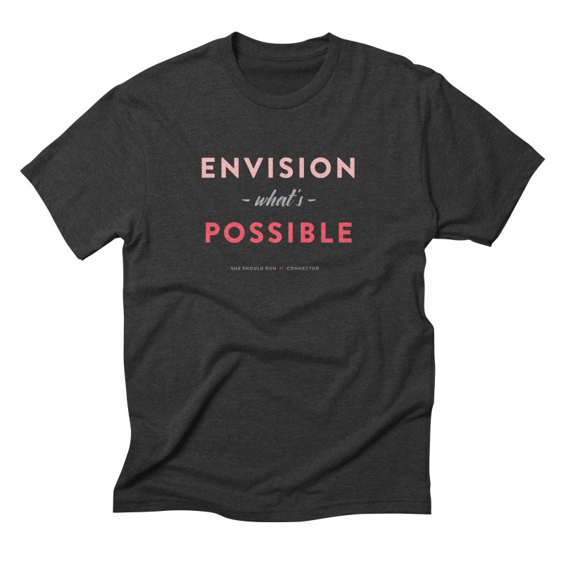Envision What's Possible Men's Triblend T-Shirt by She Should Run Swag Shop