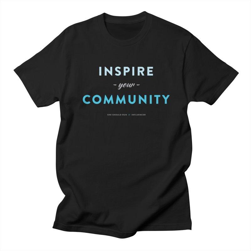 Inspire Your Community Women's Regular Unisex T-Shirt by She Should Run Swag Shop