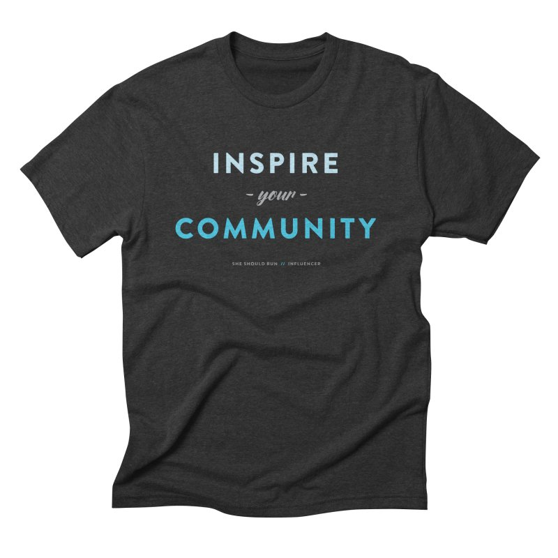 Inspire Your Community Men's Triblend T-Shirt by She Should Run Swag Shop