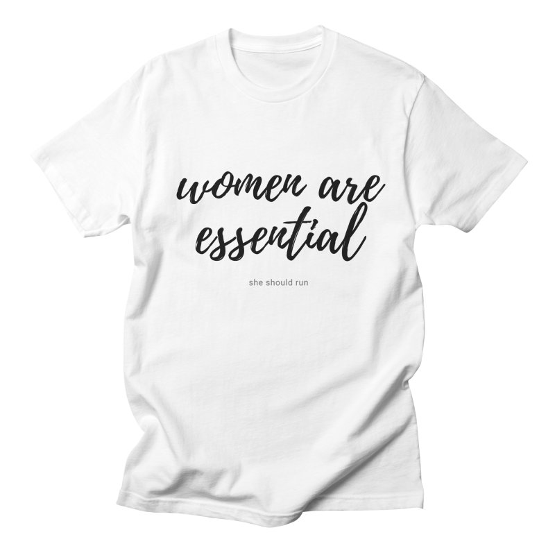 Women Are Essential Men's T-Shirt by She Should Run Swag Shop