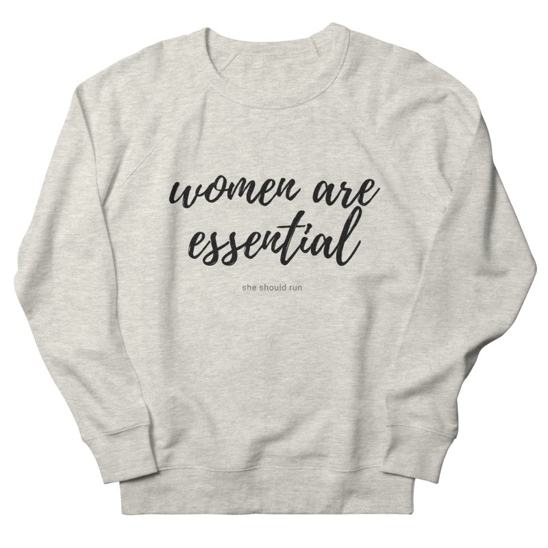 Women Are Essential Women's Sweatshirt by She Should Run Swag Shop