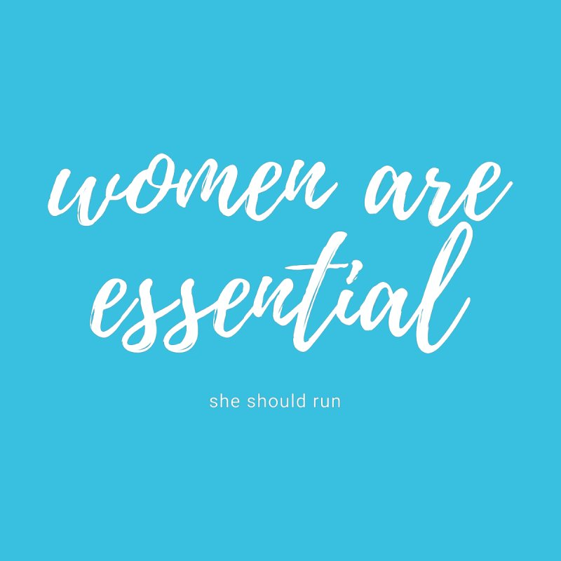 Women Are Essential Women's T-Shirt by She Should Run Swag Shop