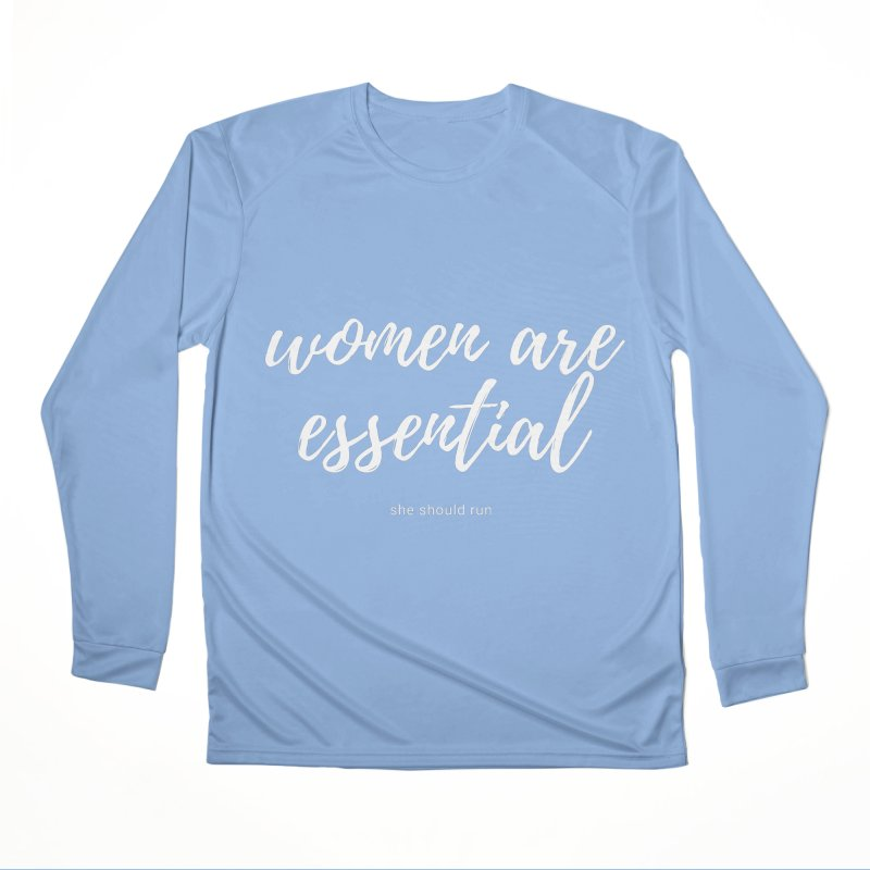 Women Are Essential Women's Longsleeve T-Shirt by She Should Run Swag Shop