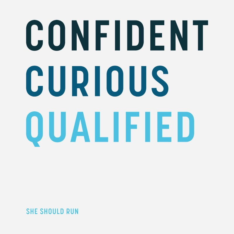 Confident, Curious, and Qualified Women's T-Shirt by She Should Run Swag Shop