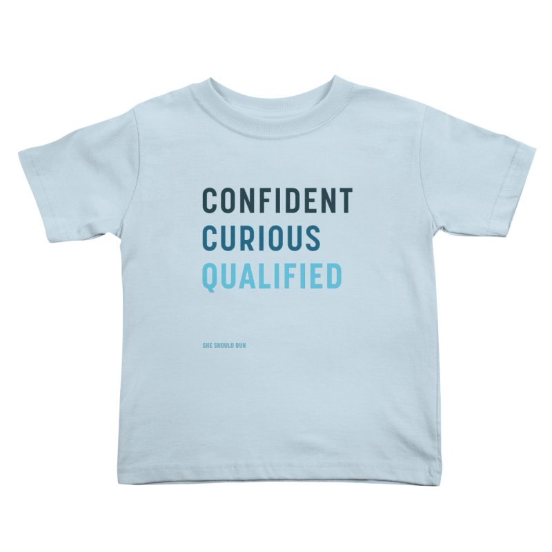 Confident, Curious, and Qualified Kids Toddler T-Shirt by She Should Run Swag Shop
