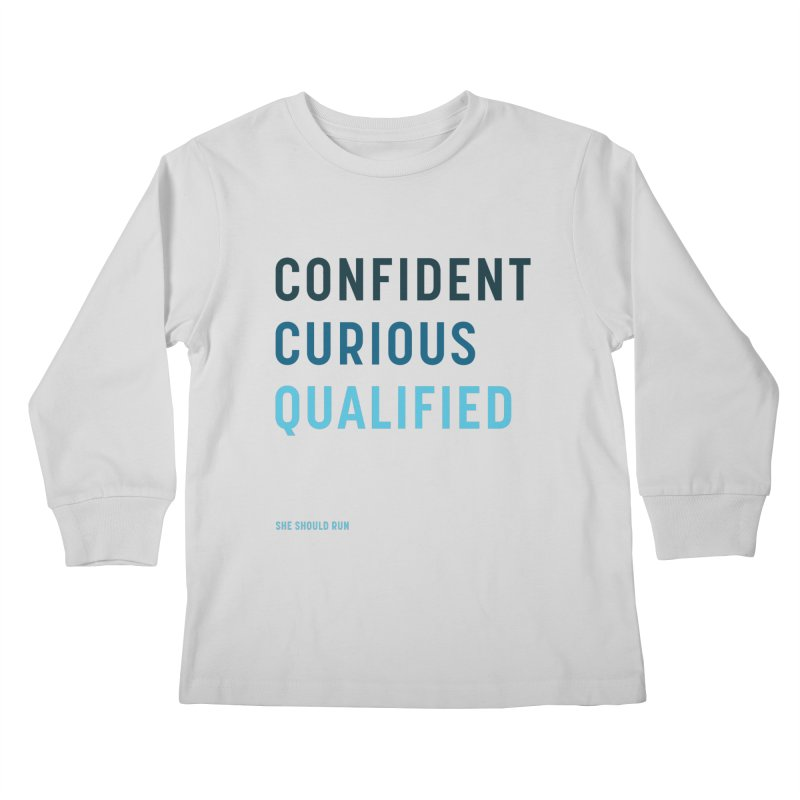 Confident, Curious, and Qualified Kids Longsleeve T-Shirt by She Should Run Swag Shop
