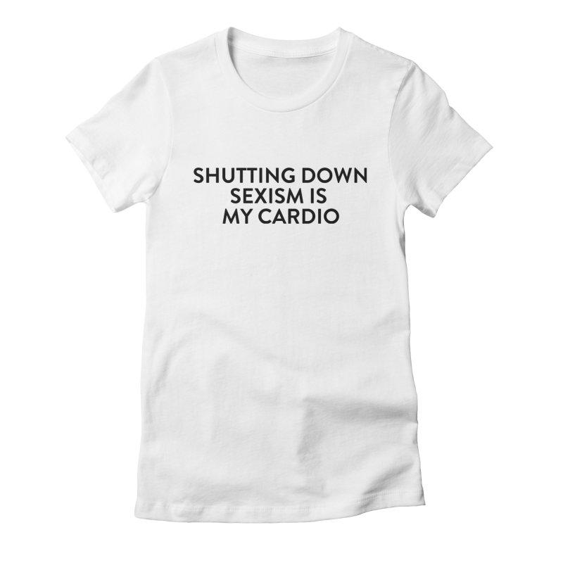 Shutting Down Sexism (black text) Women's T-Shirt by She Should Run Swag Shop