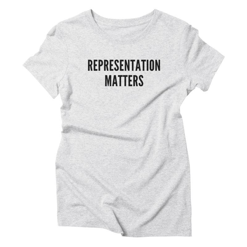 Representation Matters (black text) Women's T-Shirt by She Should Run Swag Shop