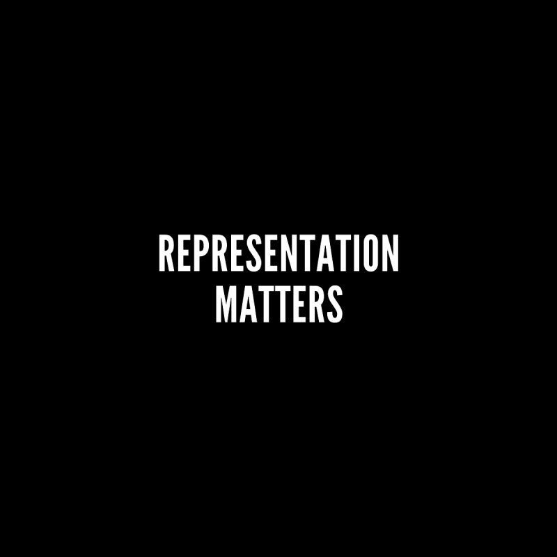 Representation Matters (white text) Women's T-Shirt by She Should Run Swag Shop
